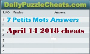 7 Petits mots Answers April 14 2018, French puzzle cheats