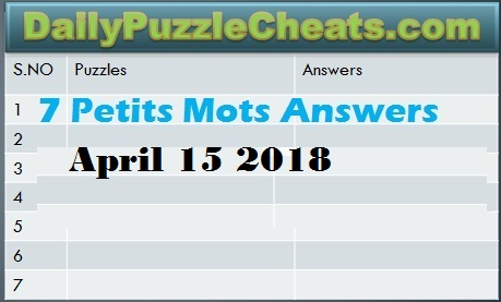 7 Petits mots Answers, 7 Petits Mots, April 15 2018 7 Petits mots