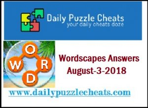 Wordscapes August 3 2018, Check Wordscapes Daily puzzle answers