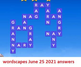 Wordscapes answers June 25 2021